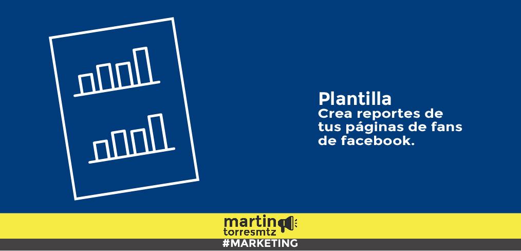 Plantilla: Crea el informe de tu Página de Fans de Facebook